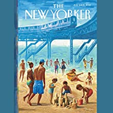 The New Yorker, July 6th & 13th 2015: Part 1 (Rachel Aviv, Lizzie Widdicombe, Adam Gopnik)  by Rachel Aviv, Lizzie Widdicombe, Adam Gopnik Narrated by Dan Bernard, Christine Marshall