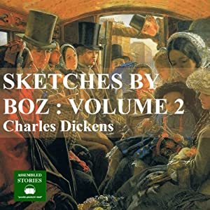 Sketches by Boz Vol 2 | [Charles Dickens]