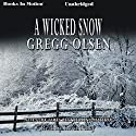 A Wicked Snow Audiobook by Gregg Olsen Narrated by Kevin Foley