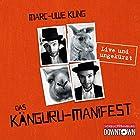 Das Känguru-Manifest Hörbuch von Marc-Uwe Kling Gesprochen von: Marc-Uwe Kling