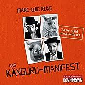Das Känguru-Manifest: Live und ungekürzt | [Marc-Uwe Kling]
