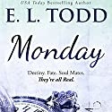 Monday: Timeless Series #1 Audiobook by E. L. Todd Narrated by Michael Ferraiuolo, Eli Walker