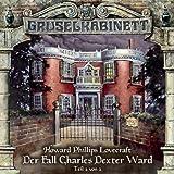 Gruselkabinett Folge 25 - Der Fall Charles Dexter Ward (Teil 2 von 2) by H.P. Lovecraft