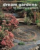 Dream Gardens: 100 Inspirational Gardens (1858944864) by Compton, Tania