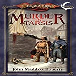Murder in Tarsis: Dragonlance Classics, Book 1 | John Maddox Roberts
