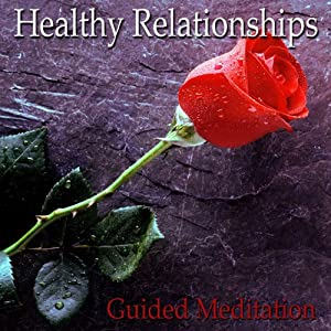 Guided Meditation for Healthy Relationships: Communicate Clearly, Relationship Skills, Silent Meditation, Self Help Hypnosis & Wellness | [Val Gosselin]