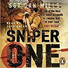 Sniper One: The Blistering True Story of a British Battle Group Under Siege Hörbuch von Dan Mills Gesprochen von: Josh Dylan