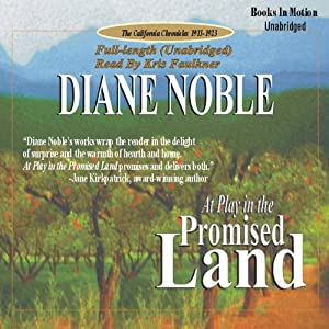 At Play in the Promised Land: California Chronicles #3 | [Diane Noble]
