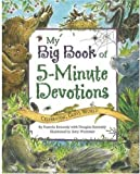 Pamela Kennedy My Big Book of 5-Minute Devotions: Celebrating God's World