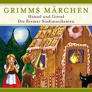Hänsel und Gretel / Die Bremer Stadtmusikanten (Grimms Märchen) Hörspiel