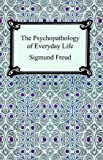 The Psychopathology of Everyday Life (1420924915) by Freud, Sigmund