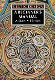 Celtic Design: A Beginner's Manual