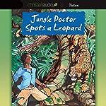 Jungle Doctor Spots a Leopard   Paul White