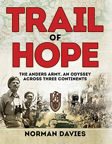 Norman Davies - Trail of Hope: The Anders Army, An Odyssey Across Three Continents