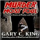 Murder Most Foul: True Crime Stories of Murder and Mayhem Hörbuch von Gary C King Gesprochen von: Dan Orders