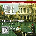 The Modern Scholar: A History of Venice: Queen of the Seas  by Thomas F. Madden Narrated by Thomas F. Madden