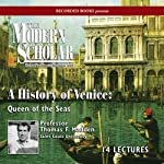 The Modern Scholar: A History of Venice: Queen of the Seas | Thomas F. Madden