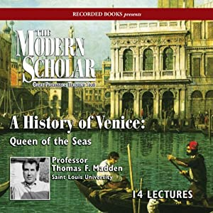 The Modern Scholar: A History of Venice: Queen of the Seas | [Thomas F. Madden]
