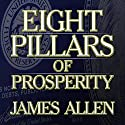 Eight Pillars of Prosperity Audiobook by James Allen Narrated by Sean Pratt