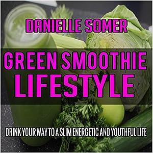 Green Smoothie Lifestyle Audiobook