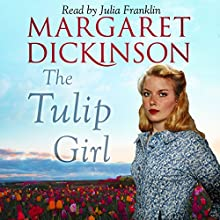 The Tulip Girl (       UNABRIDGED) by Margaret Dickinson Narrated by Julia Franklin