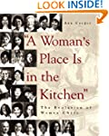 A Woman's Place Is in the Kitchen: Th...