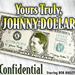 Yours Truly, Johnny Dollar: Confidential | Jack Johnstone