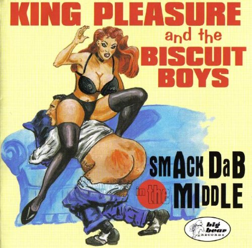 Smack Dab in the Middle by King Pleasure & The Biscuit Boy