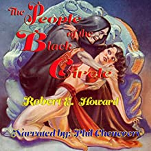The People of the Black Circle (       UNABRIDGED) by Robert E. Howard Narrated by Phil Chenevert