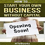 How to Start Your Own Business Without Capital: Quick Start Guide |  HTeBooks