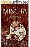 MISCHA Roman von Noah Fitz: VERTRIEBEN (German Edition)