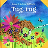 Tug, Tug (What Next Books) (0192790013) by Wildsmith, Brian