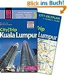 Reise Know-How CityTrip Kuala Lumpur:...