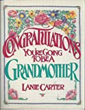 img - for Congratulations!: You're Going to Be a Grandmother by Lanie Carter (1990-04-03) book / textbook / text book