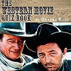 The Western Movie Quiz Book Hörbuch von Graeme Ross Gesprochen von: Klaus von Hohenloe