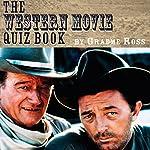 The Western Movie Quiz Book | Graeme Ross