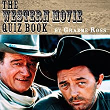 The Western Movie Quiz Book Audiobook by Graeme Ross Narrated by Klaus von Hohenloe