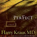 Perfect: A Novel Audiobook by Harry Kraus Narrated by Kelly Higdon