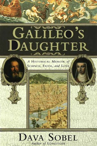 Galileo's Daughter - A Historical Memoir Of Science, Faith, And Love, Sobel, Dava