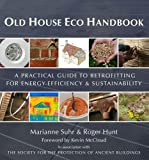 img - for Old House Eco Handbook: A Practical Guide to Retrofitting for Energy-Efficiency & Sustainability book / textbook / text book