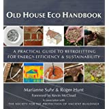 Old House Eco Handbook: A Practical Guide to Retrofitting for Energy-Efficiency & Sustainabilityby Kevin McCloud