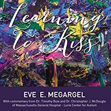 Learning to Kiss Audiobook by Eve E. Megargel Narrated by Eve E. Megargel