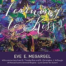 Learning to Kiss | Livre audio Auteur(s) : Eve E. Megargel Narrateur(s) : Eve E. Megargel