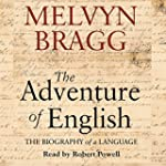 The Adventure of English: The Biograp...