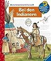 Bei den Indianern (Wieso? Weshalb? Warum?)