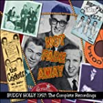 Not Fade Away: Buddy Holly 1957 - The...