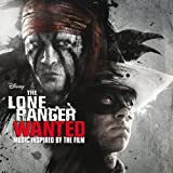 Lone Ranger: Wanted-Muic Inspired By the Film