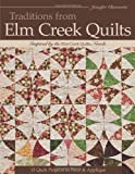 Traditions from Elm Creek Quilts: 13 Quilts Projects to Piece & Applique