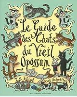 Le guide des chats du Vieil Opossum