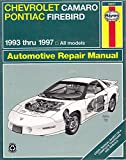 img - for Haynes Chevrolet Camaro & Pontiac Firebird, 1993-1997 (Haynes Automotive Repair Manuals) book / textbook / text book